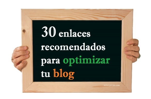 30 enlaces recomendados para optimizar tu blog by esthergarsan